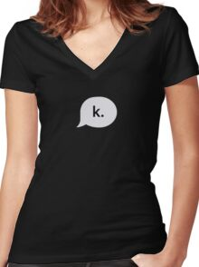 """""""k."""" text bubble Women's Fitted V-Neck T-Shirt"""