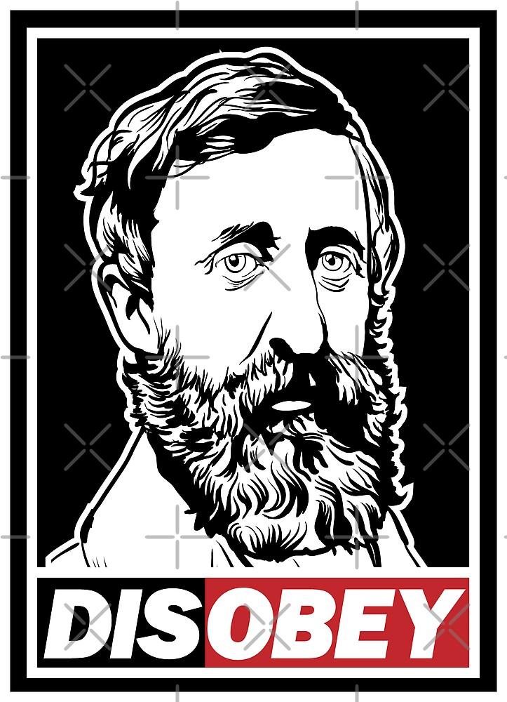 """Henry David Thoreau """"Disobey""""  by LibertyManiacs"""