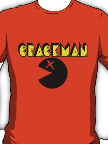 CRACK MAN!! T-Shirt