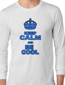BE COOL Long Sleeve T-Shirt
