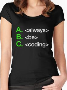 Always Be Coding Women's Fitted Scoop T-Shirt