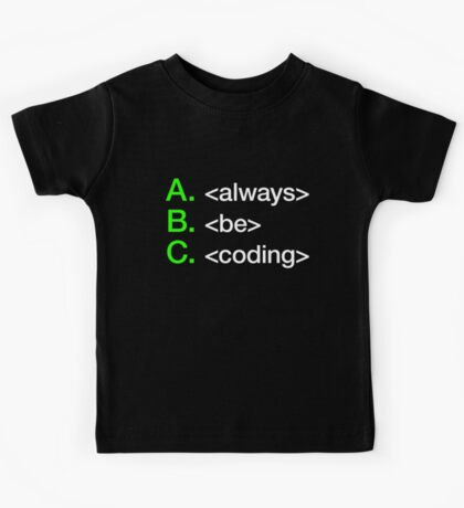 Always Be Coding Kids Tee