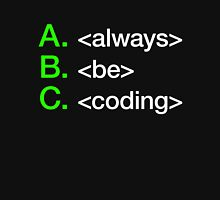 Always Be Coding Unisex T-Shirt