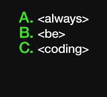 Always Be Coding T-Shirt