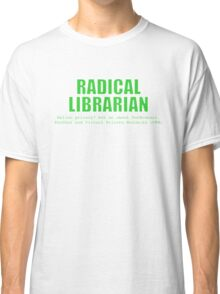 Radical Librarian (Green) - Online privacy Classic T-Shirt