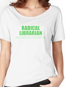 Radical Librarian (Green) - Online privacy Women's Relaxed Fit T-Shirt
