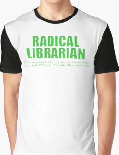 Radical Librarian (Green) - Online privacy Graphic T-Shirt
