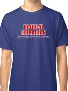 Radical Librarian (Red) - Online privacy Classic T-Shirt