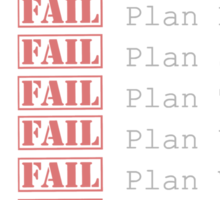 Plan Z - If at first you don't succeed  Sticker