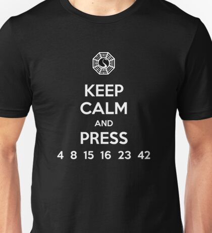 Keep Calm & Press... Unisex T-Shirt