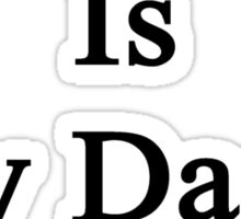 Writing Is My Dad's Therapy  Sticker
