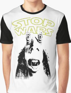 Jar Jar Binks Stop Wars Graphic T-Shirt