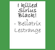I KILLED SIRIUS BLACK! Baby Tee