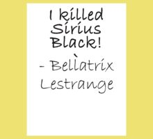 I KILLED SIRIUS BLACK! Kids Clothes