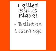 I KILLED SIRIUS BLACK! Kids Tee