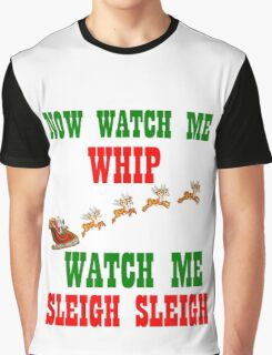 WATCH ME SLEIGH SLEIGH Graphic T-Shirt