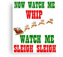 WATCH ME SLEIGH SLEIGH Canvas Print