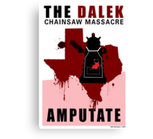 The Dalek Chainsaw Massacre Canvas Print