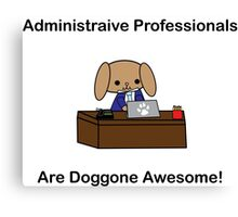 Administrative Professionals Doggone Awesome Dog Male Canvas Print
