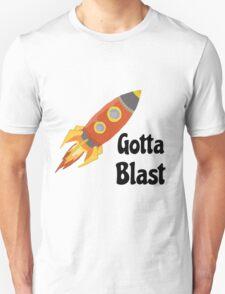 Gotta Blast! T-Shirt
