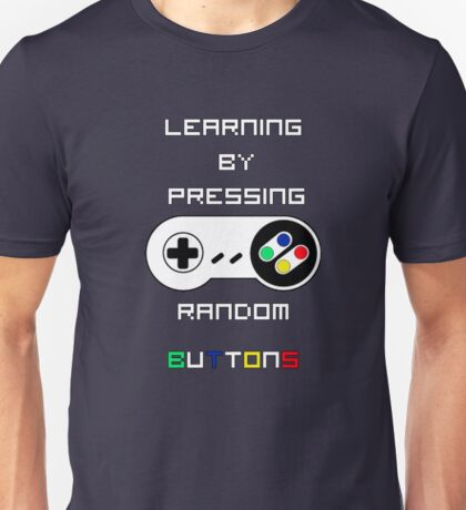 Learning by pressing random buttons, White. Unisex T-Shirt