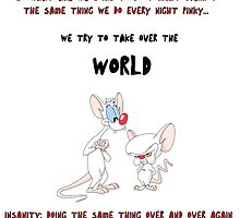 pinky and the brain insanity  by claritykiller