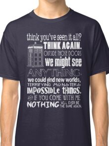 Inspired by The Doctor - Best Doctor Quotes - Typography Design - Never Be the Same Again Quote Classic T-Shirt