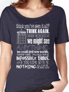 Inspired by The Doctor - Best Doctor Quotes - Typography Design - Never Be the Same Again Quote Women's Relaxed Fit T-Shirt
