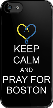Keep Calm and Pray For Boston! by ScottW93