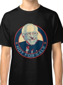 Bernie Sanders - Not For Sale Classic T-Shirt