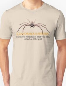 Gianormous Spiders Nature's reminders that you are, in fact, a little girl Unisex T-Shirt