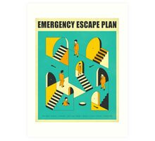 EMERGENCY ESCAPE PLAN 1 Art Print