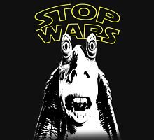 Jar Jar Binks Stop Wars Unisex T-Shirt
