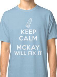 Keep Calm, McKay will fix it Classic T-Shirt