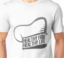 Healthy Food Healthy Life Unisex T-Shirt