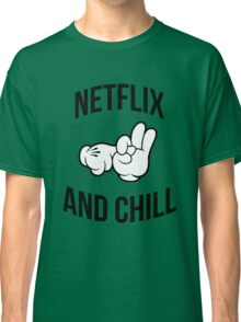Netflix and chill - hands Classic T-Shirt