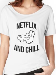 Netflix and chill - hands Women's Relaxed Fit T-Shirt