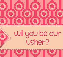 Wedding - Will You Be Our Usher? by Emma Holmes