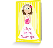 Wedding - Will You Be My Flower Girl?  Greeting Card