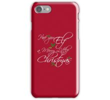 Have Your Elf a Merry Little Christmas iPhone Case/Skin