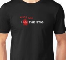 Wish I Was the Stig Unisex T-Shirt
