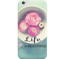 Life is Beautiful iPhone Case/Skin