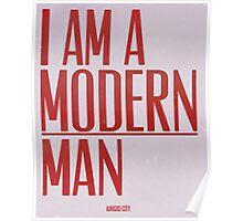 I Am A Modern Man Poster