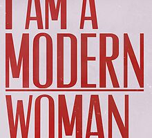 I Am A Modern Woman by Miles Goscha