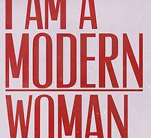 I Am A Modern Woman by Miles Goscha