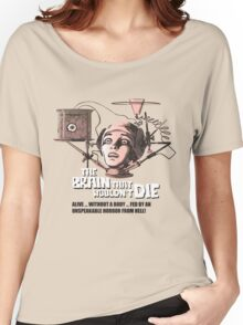 The Brain that wouldn't Die Women's Relaxed Fit T-Shirt