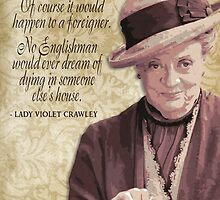 Downton Abbey Inspired - The Wit & Wisdom of Lady Violet Crawley on Death by traciv