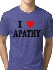 I Heart Apathy Tri-blend T-Shirt
