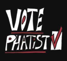 Vote Phatist by MartyArts
