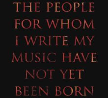 The People For Whom I Write My Music by teecup